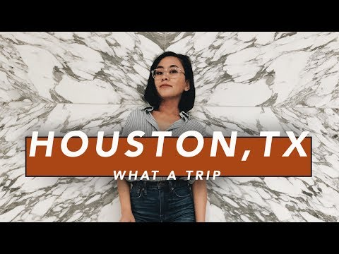 WHAT A TRIP // Houston, TX