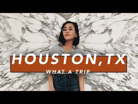 WHAT A TRIP // Houston, TX