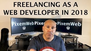 Freelancing As A Web Developer in 2018 - Tips From a Full Time Freelance Web Designer