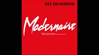 Dez Dickerson - Modernaire [Original Version]