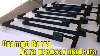 Grampo Sargento para prensar madeira (Bar Clamps Homemade)