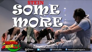Stein - Some More [Official Music Video] Dancehall 2016