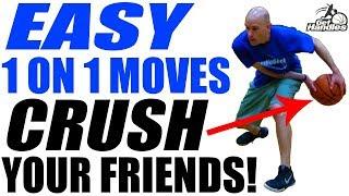 1 on 1 Bball Moves! EASY Scoring Moves: CRUSH Your Friends & BREAK Ankles!