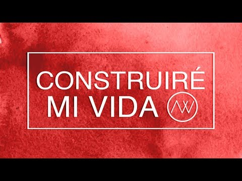 Construiré Mi Vida   Build My Life - House Fires (FREE DOWNLOAD) - ABEL