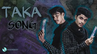 Taka (টাকা) | Taka Song | Bangla new funny song | Onim khan | Robinerry | Official video