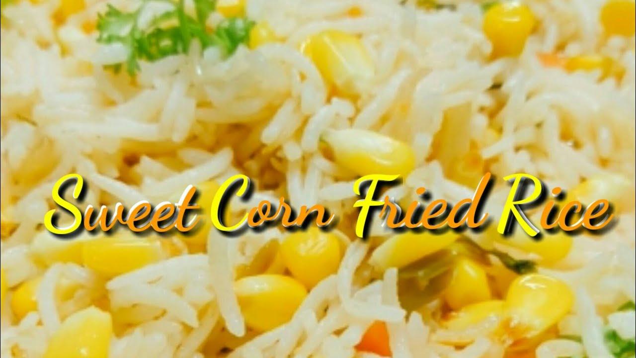 Sweet Corn Fried Rice    కార్న్ ఫ్రైడ్ రైస్    Lakshmi's ...