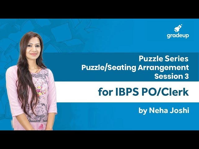 Puzzle Series for IBPS PO/Clerk | Puzzle/Seating Arrangement - Session 3 By Neha Mam - Class 12