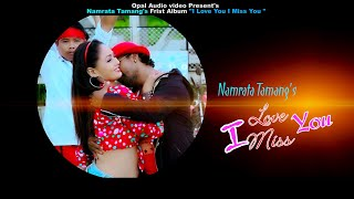 I love you I miss you|| B.B. Anuragee & Namrata Tamang  ||official music video
