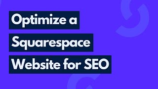 How to Optimize a Squarespace Website for SEO in 2020 | Squarespace SEO