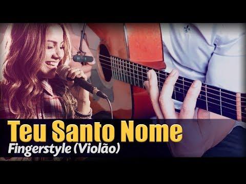 🎵 Gabriela Rocha - Teu Santo Nome Violão SOLO Fingerstyle  Rafael Alves
