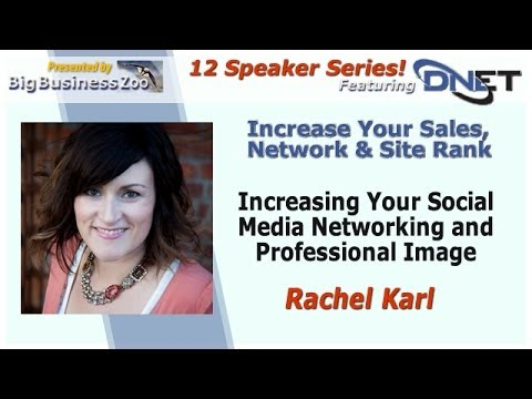 Rachel Karl Rhach| Increasing Your Social Media Networking and Professional Image