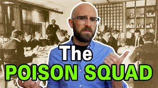 The Poison Squad: The Men Who Volunteered to Let the Government Poison Them