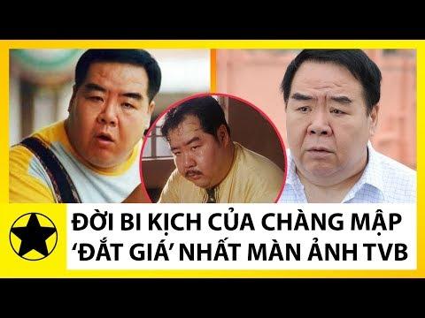 Đời Bi Kịch Của 'Chàng Mập' Nổi Tiếng Nhất TVB