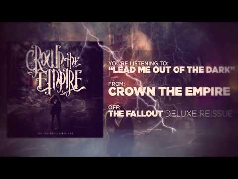 Crown The Empire - Lead Me Out of the Dark from YouTube · Duration:  3 minutes 19 seconds
