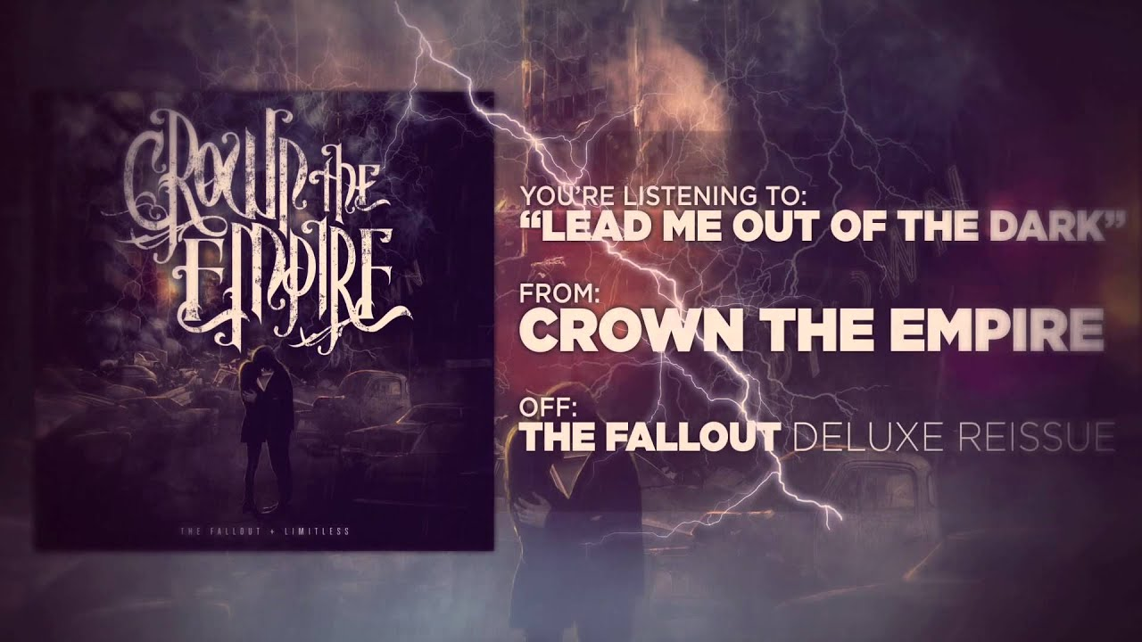 Crown The Empire — Lead Me Out of the Dark