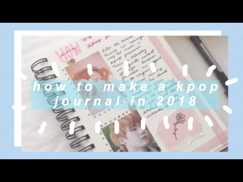 ✐ how to make a kpop journal in 2018 ✐
