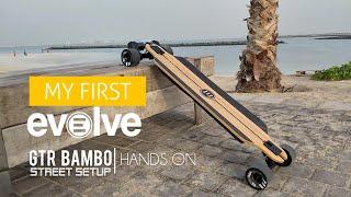 My First Evolve - GTR Bamboo #evolveskateboard #evolvegtr #electricskateboard #stoked