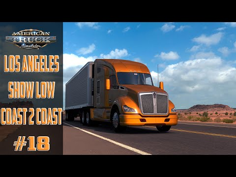 American Truck Simulator #18 Los Angeles   Show low Map Coast 2 Coast ! Pc !