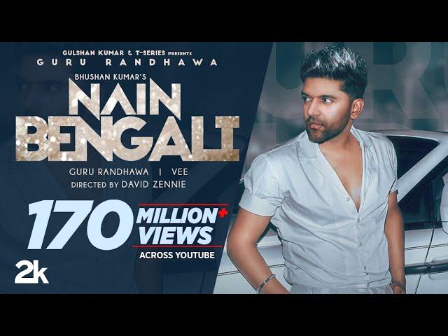 Guru Randhawa: Nain Bengali (Official Video) David Zennie | Vee | Bhushan Kumar