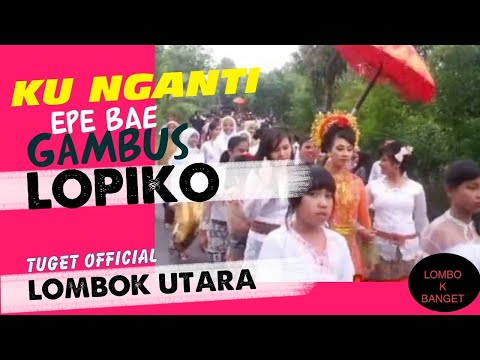 lopiko _  ku  nganti epe be (lombok Utara)