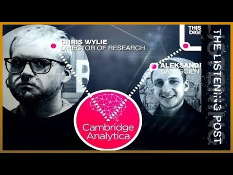 Chris Wylie, Facebook and the dark side of social media   The Listening Post