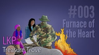 LKP Treasure Trove 003: Furnace of the Heart
