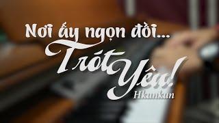 Nơi ấy ngọn đồi... Trót yêu! - Piano by Hkunkun