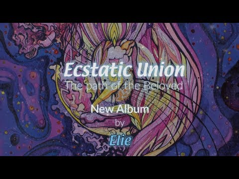 Ecstatic Union - The Path of the Beloved, New Album by Elie