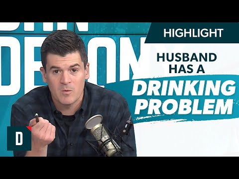 Husband Has a Drinking Problem and I'm NOT Okay With It!