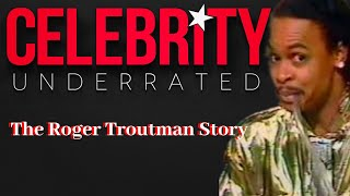 Celebrity Underrated - The Roger Troutman Story