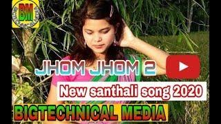 Jhom jhom 2 new santhali song 2020