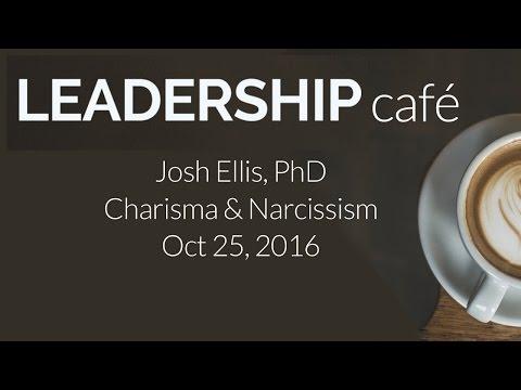 LEADERSHIP CAFE: Charisma & Narcissism 10252016