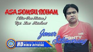 Jonar Situmorang - ASA SOMBU ROHAM ( Official Music Video ) [HD] MP3