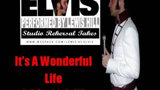 Elvis - Performed By LEWIS HILL - 2012 - Its A Wonderful Life - (STUDIO RECORDING)