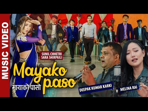 Mayako Paso - New Nepali Song    Melina Rai, Deepak Karki Ft. Sara Shirpaili, Sunil Chhetri