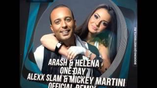 Arash & Helen - One Day (Alexx Slam & Mickey Martini Remix)