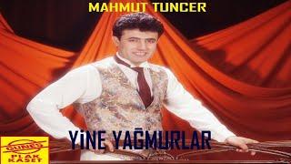 Mahmut Tuncer - Yine Yağmurlar