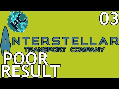 Poor Result : Interstellar Transport Company EP03 - Alpha v0.3 Space Transport Trading Tycoon