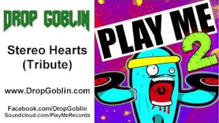 Drop Goblin - Stereo Hearts (Tribute) - Free Download