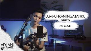 Download lagu Geisha - Lumpuhkan Ingatanku (Video Lirik) | Adlani Rambe [Live Cover]