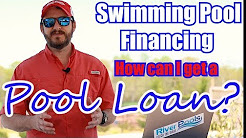Swimming Pool Financing: How can I get a Pool Loan?