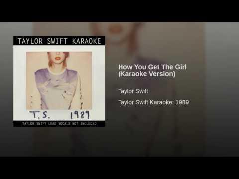 How You Get The Girl Karaoke Version