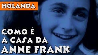 OS SEGREDOS POR DENTRO DA CASA DE ANNE FRANK EM AMSTERDAM | HOLANDA | Viaje Por Conta Ep. 48