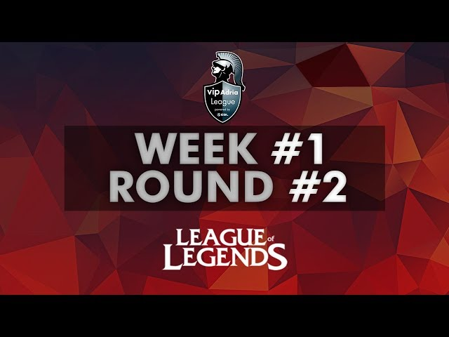 Vip Adria League  | LoL Group Stage | Week #1 - Round 2