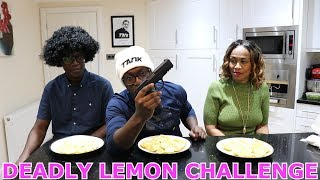 DEADLY LEMON CHALLENGE