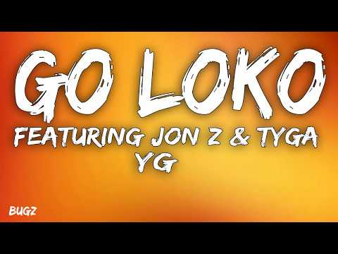 YG - Go Loko Feat Jon Z & Tyga (Lyrics)