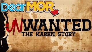 """Dear MOR: """"Unwanted"""" The Karen Story 01-05-17"""