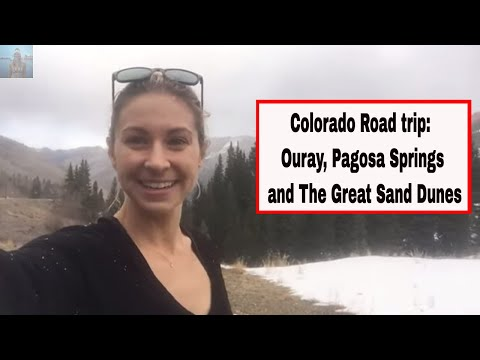 Colorado Road Trip: Ouray, Pagosa Springs & The Great Sand Dunes