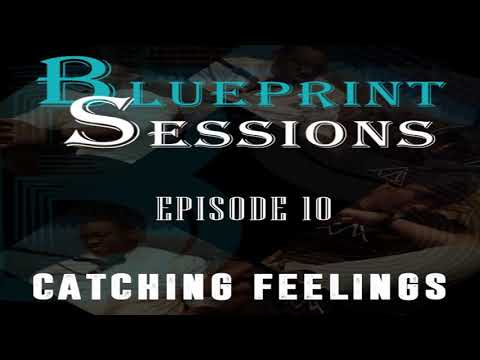 The Blueprint Episode 10(Catching Feelings)