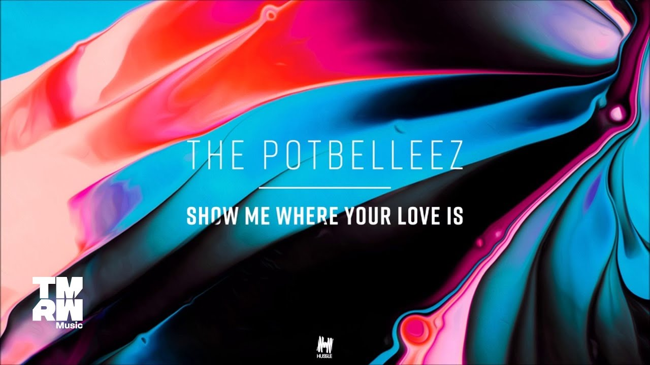 Download The Potbelleez - Show Me Where Your Love Is (Bombs Away Remix)